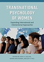 Transnational psychology of women : expanding international and intersectional approaches