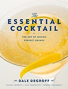 The essential cocktail : the art of mixing perfect drinks