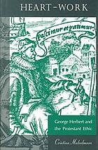 Heart-work : George Herbert and the Protestant ethic