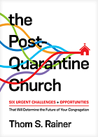 Book cover for The post-quarantine church : six urgent challenges + opportunities that will determine the future of your congregation