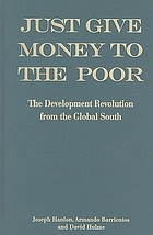Just give money to the poor : the development revolution from the global south