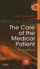Practical guide to the care of the medical patient.