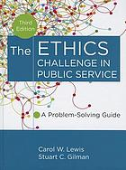 The Ethics Challenge in Public Service A Problem-Solving Guide