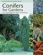 Conifers for gardens : an illustrated encyclopedia