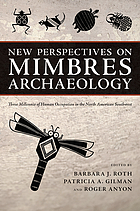 New perspectives on Mimbres archaeology : three millennia of human occupation in the North American Southwest