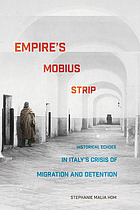 Empire's Mobius strip : historical echoes in Italy's crisis of migration and detention