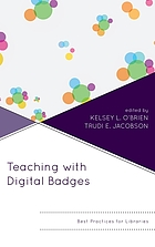 Teaching with digital badges : best practices for libraries