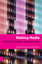 Making media : production, practices, and professions