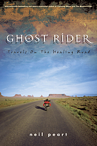 Ghost Rider : Travels on the Healing Road.