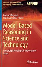 Model-based reasoning in science and technology : logical, epistemological and cognitive issues