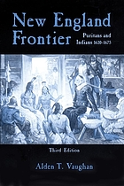 New England frontier : Puritans and Indians, 1620-1675