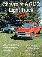 Chevrolet & GMC light truck owner's bible : a hands-on guide to getting the most from your Chevrolet or GMC