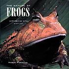 The nature of frogs : amphibians with attitude