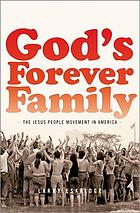 God's forever family : the Jesus people movement in America