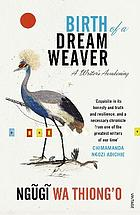 Birth of a dream weaver : a writer's awakening