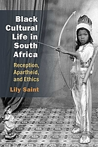 Black cultural life in South Africa : reception, apartheid, and ethics