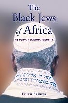 The Black Jews of Africa : history, religion, identity
