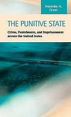 The punitive state : crime, punishment, and imprisonment across the United States