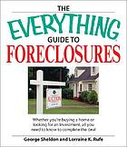 The everything guide to buying foreclosures : whether you're buying a home or looking for an investment, all you need to know to complete the deal