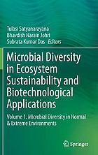 Microbial diversity in ecosystem sustainability and biotechnological applications. Volume 1, Microbial diversity in normal & extreme environments