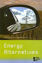 Energy alternatives : opposing viewpoints