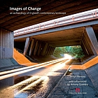 Images of change : an archaeology of England's contemporary landscape