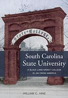 South Carolina State University : a black land-grant college in Jim Crow America