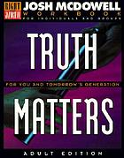 Truth matters : for you and tomorrow's generations ; workbook for individuals and groups