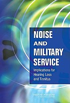 Noise and military service : implications for hearing loss and tinnitus