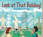 Look at that building! : a first book of structures
