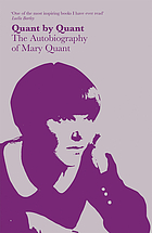 Quant by Quant : the autobiography of Mary Quant.