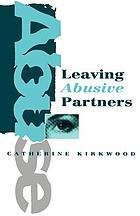 Leaving abusive partners : from the scars of survival to the wisdom for change
