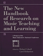 The new handbook of research on music teaching and learning : a project of the Music Educators National Conference