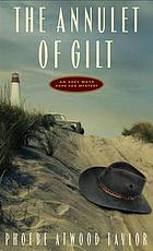 The annulet of gilt : an Asey Mayo mystery.