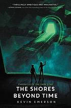 The shores beyond time : book three of the Chronicle of the dark star