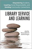 Library service and learning : empowering students, inspiring social responsibility, and building community connections