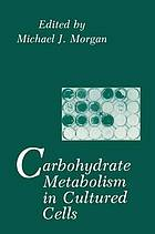 Carbohydrate metabolism in cultured cells