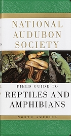 National Audubon Society field guide to North American reptiles and amphibians