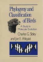 Phylogeny and classification of birds : a study in molecular evolution
