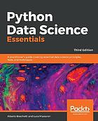 Python Data Science Essentials : a Practitioner's Guide Covering Essential Data Science Principles, Tools, and Techniques, 3rd Edition.