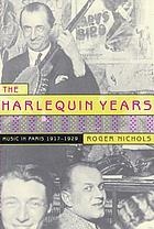 The harlequin years : music in Paris, 1917-1929