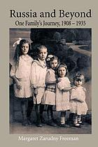 Russia and beyond : one family's journey 1908-1935