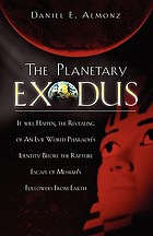 The planetary exodus : it will happen, the revealing of an evil world pharaoh's identity before the rapture escape of Messiah's followers from earth