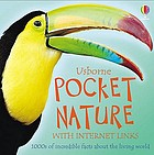 Usborne pocket nature with Internet links : 1000s of incredible facts about the living world.