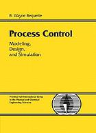 Process control : modeling, design, and simulation