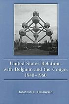 United States relations with Belgium and the Congo : 1940-1960