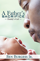A father's sacrifice : Daddy's girl