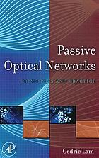 Passive optical networks : principles and practice