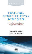 Proceedings before the European Patent Office : a practical guide to success in opposition and appeal
