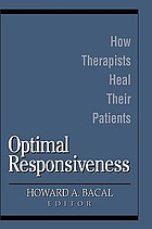 Optimal responsiveness : how therapists heal their patients